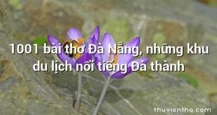 1001 bài thơ Đà Nẵng, những khu du lịch nổi tiếng Đà thành