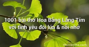 1001 bài thơ Hoa Bằng Lăng Tím với tình yêu đôi lứa & nỗi nhớ