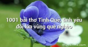1001 bài thơ Tình Quê, tình yêu đôi lứa vùng quê nghèo