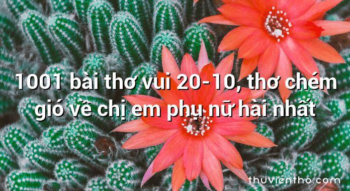 1001 bài thơ vui 20-10, thơ chém gió về chị em phụ nữ hài nhất