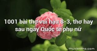1001 bài thơ vui hậu 8-3, thơ hay sau ngày Quốc tế phụ nữ