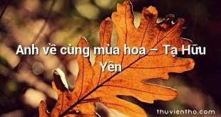 Anh về cùng mùa hoa  –  Tạ Hữu Yên