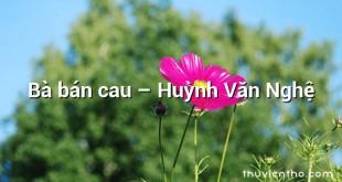 Bà bán cau – Huỳnh Văn Nghệ