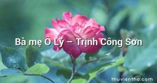 Bà mẹ Ô Lý – Trịnh Công Sơn