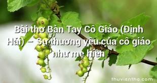 Bài thơ Bàn Tay Cô Giáo (Định Hải) – Sự thương yêu của cô giáo như mẹ hiền