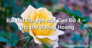 Bài thơ Chuyện Một Con Đò 4 – Nhà thơ Dương Hoàng