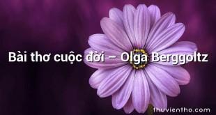Bài thơ cuộc đời  –  Olga Berggoltz