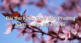 Bài thơ Khúc Giao Mùa Phương Nam – Nhà thơ Phú Sĩ