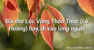 Bài thơ Lộc Vừng Thổn Thức (Lê Hoàng) hay, đi vào lòng người