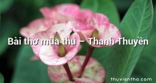 Bài thơ mùa thu  –  Thanh Thuyền