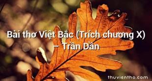 Bài thơ Việt Bắc (Trích chương X)  –  Trần Dần