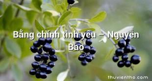 Bằng chính tình yêu  –  Nguyễn Bao