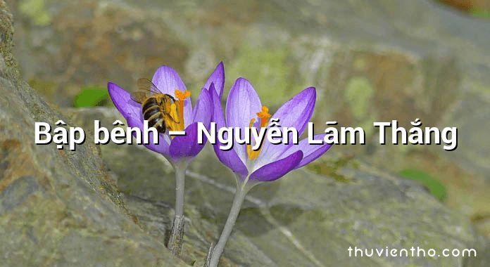 Bập bênh – Nguyễn Lãm Thắng