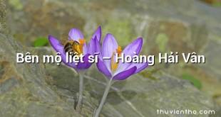 Bên mộ liệt sĩ  –  Hoàng Hải Vân