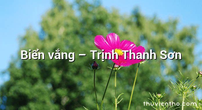 Biển vắng – Trịnh Thanh Sơn
