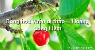 Bông hoa vườn dị thảo – Hoàng Song Liêm