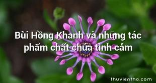 Bùi Hồng Khanh và những tác phẩm chất chứa tình cảm