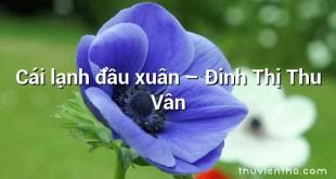 Cái lạnh đầu xuân  –  Đinh Thị Thu Vân