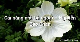 Cái nắng nhà bà ngoại  –  Nguyễn Bảo Chân