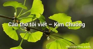 Câu thơ tôi viết  –  Kim Chuông
