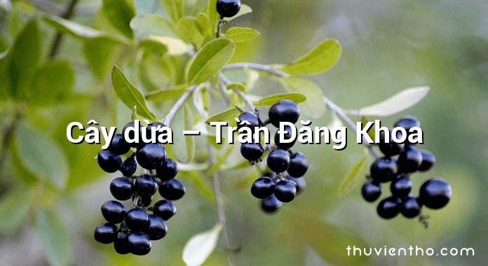 Cây dừa – Trần Đăng Khoa