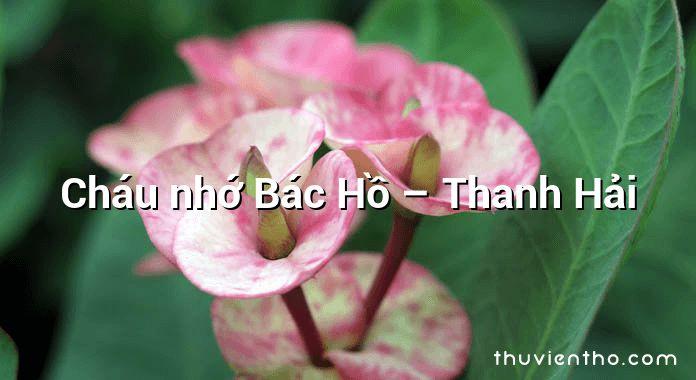 Cháu nhớ Bác Hồ – Thanh Hải