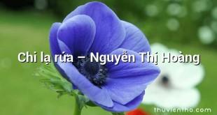 Chi lạ rứa  –  Nguyễn Thị Hoàng