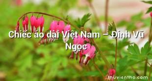 Chiếc áo dài Việt Nam  –  Đinh Vũ Ngọc