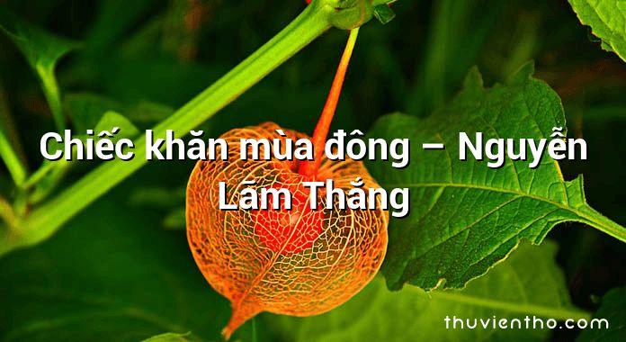 Chiếc khăn mùa đông – Nguyễn Lãm Thắng