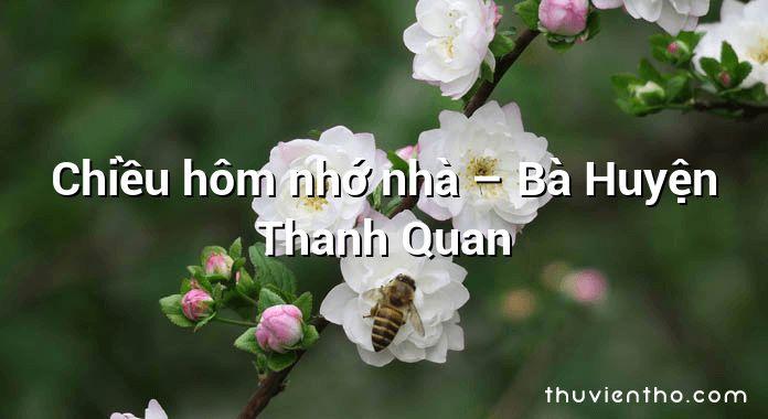 Chiều hôm nhớ nhà – Bà Huyện Thanh Quan