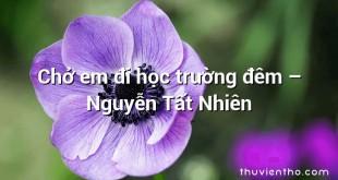 Chở em đi học trường đêm  –  Nguyễn Tất Nhiên