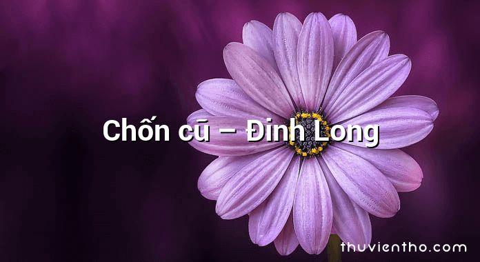 Chốn cũ  –  Đinh Long