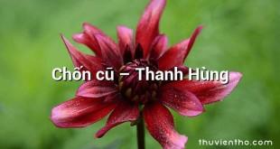 Chốn cũ – Thanh Hùng