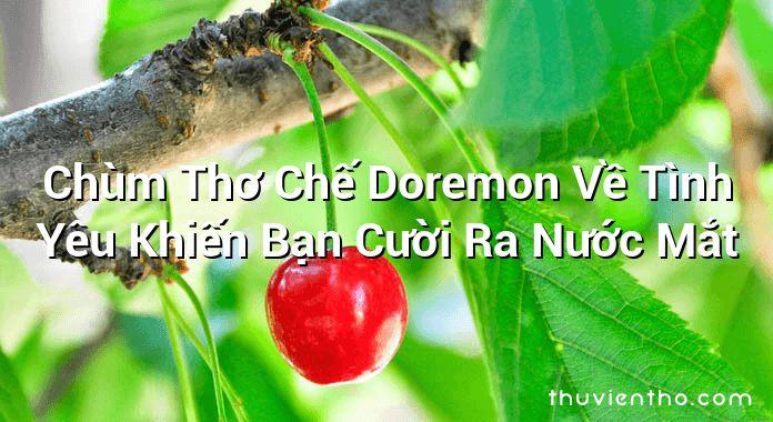 Chùm Thơ Chế Doremon Về Tình Yêu Khiến Bạn Cười Ra Nước Mắt