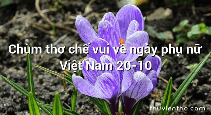 Chùm thơ chế vui về ngày phụ nữ Việt Nam 20-10