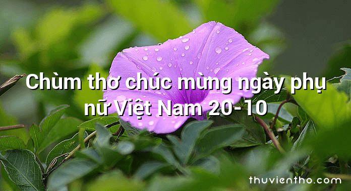 Chùm thơ chúc mừng ngày phụ nữ Việt Nam 20-10