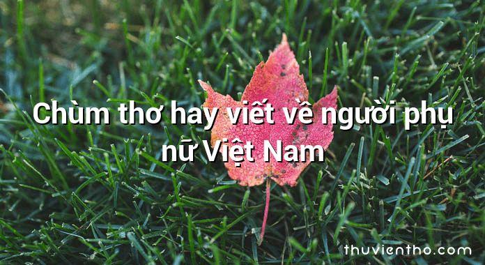 Chùm thơ hay viết về người phụ nữ Việt Nam