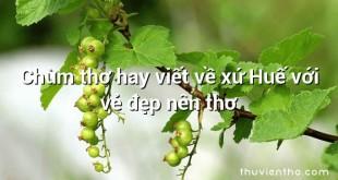 Chùm thơ hay viết về xứ Huế với vẻ đẹp nên thơ