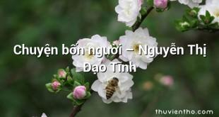 Chuyện bốn người  –  Nguyễn Thị Đạo Tĩnh
