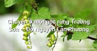 Chuyện ở một góc rừng Trường Sơn  –  Đỗ Nguyễn Lan Phương