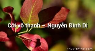 Cõi vô thanh  –  Nguyễn Đình Di
