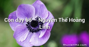 Con dạy bố  –  Nguyễn Thế Hoàng Linh