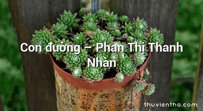 Con đường – Phan Thị Thanh Nhàn