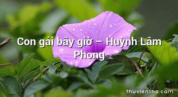 Con gái bây giờ – Huỳnh Lâm Phong