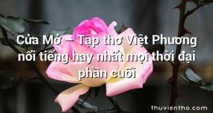 Cửa Mở – Tập thơ Việt Phương nổi tiếng hay nhất mọi thời đại phần cuối