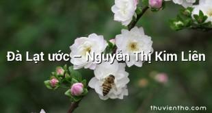 Đà Lạt ước  –  Nguyễn Thị Kim Liên