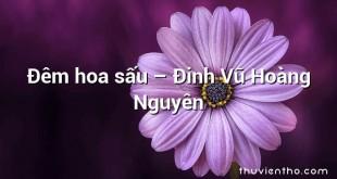 Đêm hoa sấu  –  Đinh Vũ Hoàng Nguyên