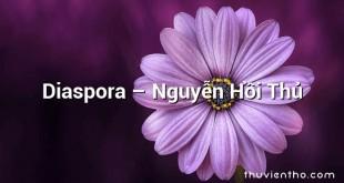 Diaspora  –  Nguyễn Hồi Thủ