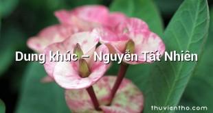Dung khúc – Nguyễn Tất Nhiên