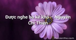 Được nghe bà kể khổ  –  Nguyễn Chí Thiện